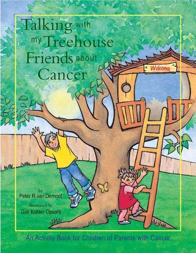 Talking with My Treehouse Friends about Cancer Peter R. van Dernoot