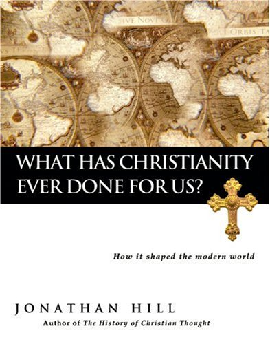 what-has-christianity-ever-done-for-us-how-it-shaped-the-modern-world