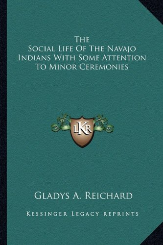 Download The Social Life Of The Navajo Indians With Some Attention To Minor Ceremonies ebook