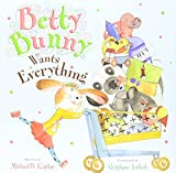 Betty Bunny Wants Everything (1 Hardcover/1 CD)