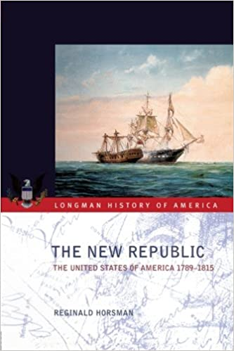Book The New Republic: The United States of America 1789-1815 (Longman History of America)
