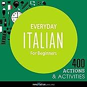 Everyday Italian for Beginners - 400 Actions & Activities: Beginner Italian #1 |  Innovative Language Learning