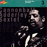 Cannonball Adderley Sextet, Lugano 1963 / Swiss Radio Days, Jazz Series Vol.3