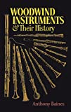 Woodwind Instruments and Their History, Anthony Baines, 0486268853