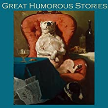 Great Humorous Stories Audiobook by Arthur Morrison, Harry Graham, Morley Roberts, Anthony Trollope,  Saki, W. W. Jacobs, F. Anstey Narrated by Cathy Dobson