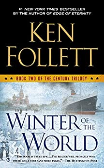 Winter of the World (The Century Trilogy, Book 2) by [Follett, Ken]