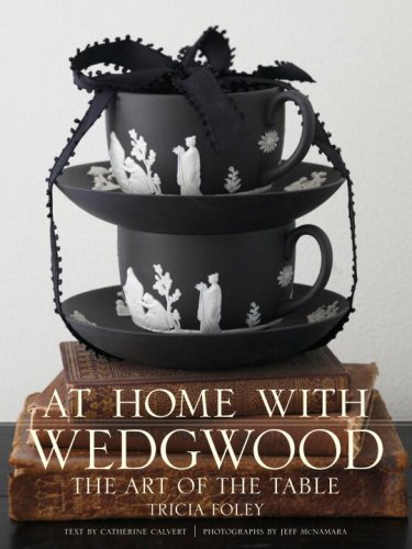 At Home with Wedgwood: The Art of the Table (Foley Ceramic)