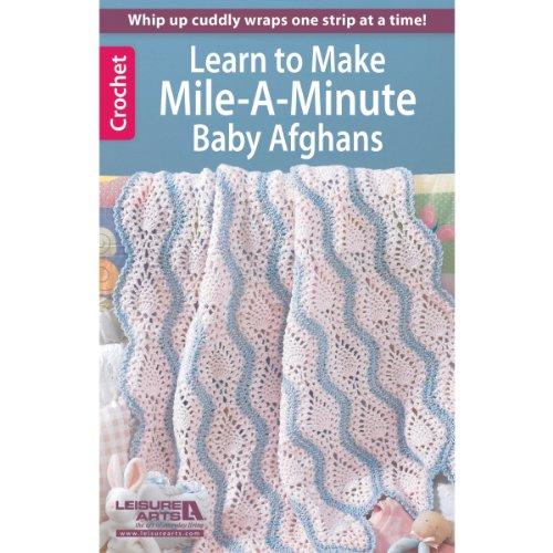 LEISURE ARTS LA-75473 Crochet Mile a Minute Baby Afghans ()