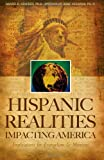 Hispanic Realities Impacting America, Daniel R. Sanchez and Daniel R. S. Nchez Ph. D., 0977243311