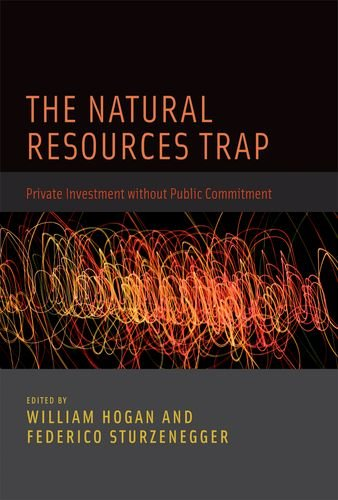 The Natural Resources Trap: Private Investment without Public Commitment (The MIT Press)