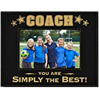 GIFT COACH PICTURE FRAME ~ Engraved Leatherette Picture Frame ~ COACH – You Are SIMPLY THE BEST ~ Holds 4 x 6 Photo Baseball, Football, Soccer or any Sport for a Great Coach Birthday Christmas Gift