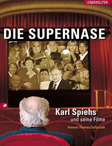 Die Supernase: Karl Spiehs und seine Filme