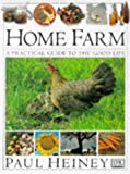 Home Farm: A Practical Guide to the Good Life by Paul Heiney (16-Apr-1998) Hardcover
