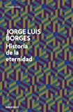Front cover for the book Historia de la eternidad by Jorge Luis Borges