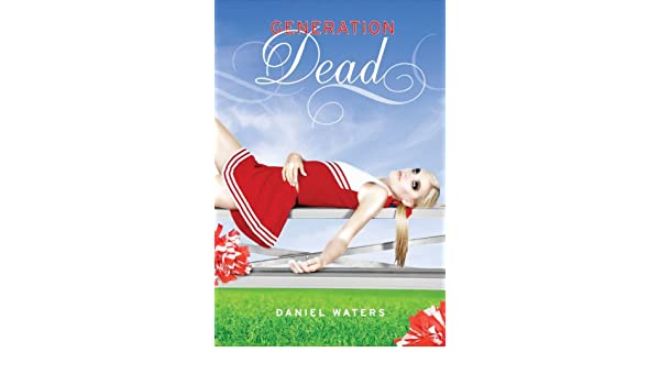Generation Dead: Amazon.es: Daniel Waters: Libros en idiomas ...