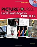 Picture Yourself Learning Corel Paint Shop Pro X2 by Diane Koers (2008-03-08)
