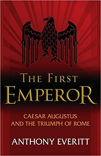 The First Emperor: Caesar Augustus and the Triumph of Rome: Amazon