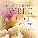 Doing It Over: Most Likely to, Book 1 Audiobook by Catherine Bybee Narrated by Cristina Panfilio