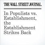 In Populists vs. Establishment, the Establishment Strikes Back | Gerald F. Seib