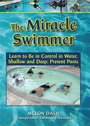 d3852f5533caa Amazon.com: The Miracle Swimmer Learn to Be in Control in Water, Shallow  and Deep: Prevent Panic: M. Ellen Dash, Students: Mike, Brenda, Sanjiv, ...