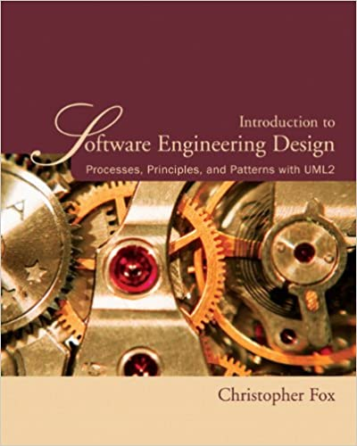 Introduction To Software Engineering Design Processes Principles And Patterns With Uml2 Fox Christopher 9780321410139 Amazon Com Books