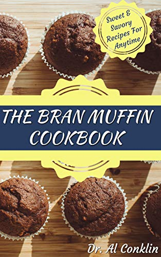 (The Bran Muffin Cookbook)