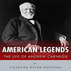 American Legends: The Life of Andrew Carnegie