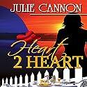 Heart 2 Heart Hörbuch von Julie Cannon Gesprochen von: Paige McKinney