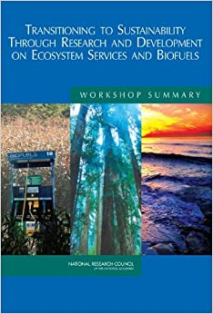 Book Transitioning to Sustainability Through Research and Development on Ecosystem Services and Biofuels: Workshop Summary