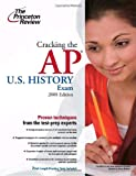 Cracking the AP U.S. History Exam, 2009 Edition (College Test Preparation)