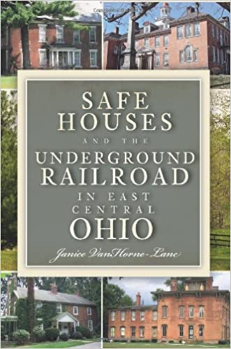 Book Safe Houses and the Underground Railroad in East Central Ohio