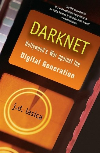 Download Darknet: Hollywood's War Against the Digital Generation PDF