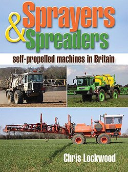 Sprayers & Spreaders: self-propelled machines in Britain (DVD) - Chris Lockwood