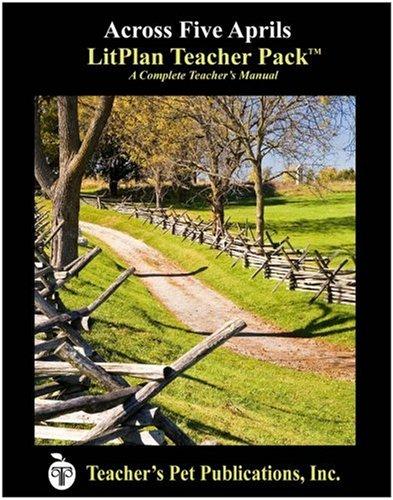 Across Five Aprils LitPlan - A Novel Unit Teacher Guide With Daily Lesson Plans (Litplans on Cd) -