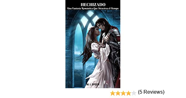 HECHIZADO: Una Fantasía Romántica que Atraviesa el Tiempo eBook: M. I. Speer: Amazon.es: Tienda Kindle