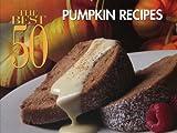 The Best 50 Pumpkin Recipes (Best 50)