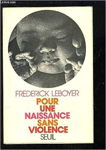Lire Pour une naissance sans violence pdf, epub