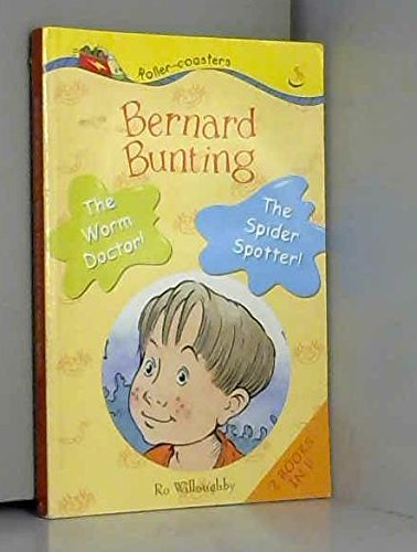 Bernard Bunting: the Worm Doctor / the Spider Spotter