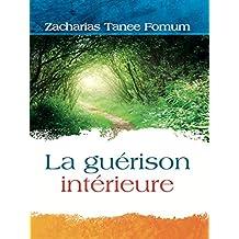 La Guerison Interieure (French Edition)