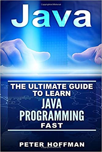 Java: The Ultimate Guide to Learn Java and Javascript Programming