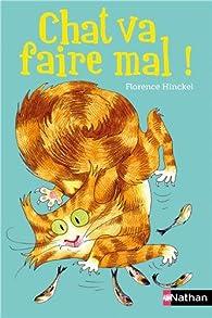 Chat va faire mal ! par Florence Hinckel