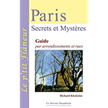Paris - Secrets et Mystères: Guide par arrondissements et rues (Le p'tit flâneur) (French Edition)
