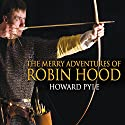 The Merry Adventures of Robin Hood Audiobook by Howard Pyle Narrated by Gordon Griffin