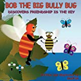 Bob the Big Bully Bug Discovers Friendship Is the Key, Shelfish, 1456027921