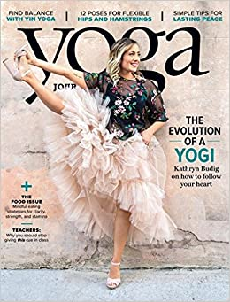 Yoga Journal Magazine (August, 2018) The Evolution of a Yogi ...