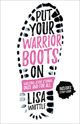 Put Your Warrior Boots On: Walking Jesus Strong, Once and for - Boot Direct Shift