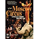 THE MOSCOW CIRCUS: Animals Under The Big Top
