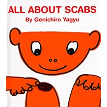 All About Scabs (My Body Science Series) (My Body Science Series) by Amanda Mayer Stinchecum (1998-10-01)