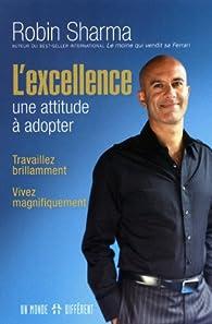 L'excellence : une attitude à adopter par Robin Shilp Sharma