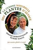 La cuisine naturelle des plantes d'Alsace